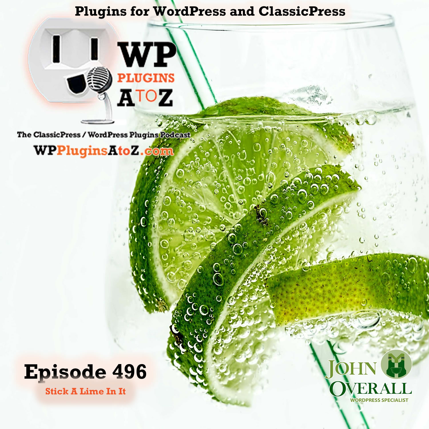 Stick A Lime In It It's Episode 496 on WP Plugins A to Z