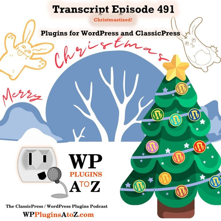 It's Episode 491 so grab your Rum and Eggnog we have plugins for Balls, Pandas (maybe), Jolly Music, Christmasifying…, and ClassicPress Options. It's all coming up on WordPress Plugins A-Z!