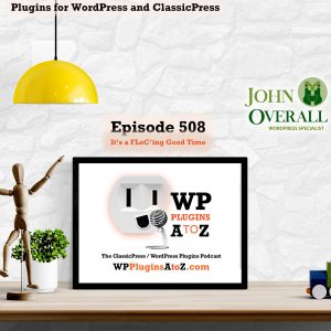 It's a FLoC'ing Good Time It's Episode 508 - We have plugins for Watching the Earth, Making Sure it Fits, Searching, Login Controls, Tracking Sales, Going FLoC'ing Crazy...., and ClassicPress Options. It's all coming up on WordPress Plugins A-Z! Size Guarantee, NVV Login Control, Search Only Posts, Earthquake Monitor, Order Reports for WooCommerce, Disable FLoC Easily and ClassicPress options on Episode 508.