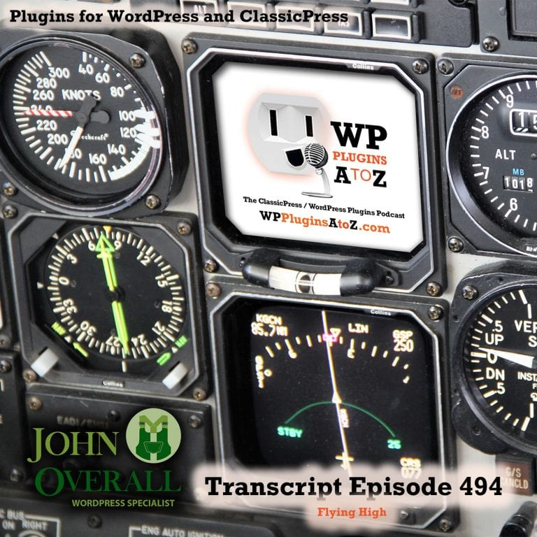 Flying High It's Episode 494 Time Tracking, Shortcodes, Brute Force Prevention, Unique Images, Changing Text, Passwords ..., and ClassicPress Options. It's all coming up on WordPress Plugins A-Z!
