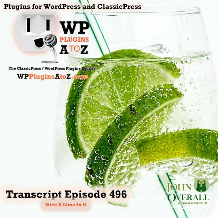 Stick A Lime In It It's Episode 496 - We have plugins for Duplication, Ideas, Twitter Spawn, Bacon, Popularity, Digital Downloads..., and ClassicPress Options. It's all coming up on WordPress Plugins A-Z!