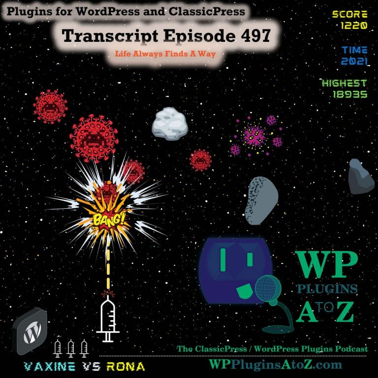 Life Always Finds A Way It's Episode 497 - We have plugins for Finding Your Way, Reaching Out, Making Copies, Market Place..., and ClassicPress Options. It's all coming up on WordPress Plugins A-Z!