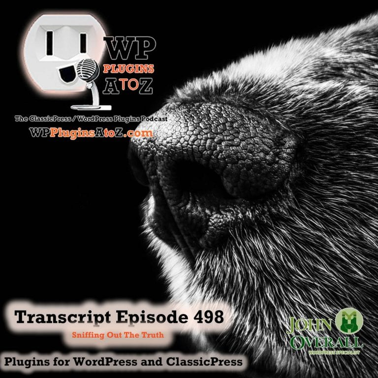 Sniffing Out The Truth It's Episode 498 - We have plugins for Bro-Me Baby, Gambling, Events, Name Games, to Infinity and back....., and ClassicPress Options. It's all coming up on WordPress Plugins A-Z!