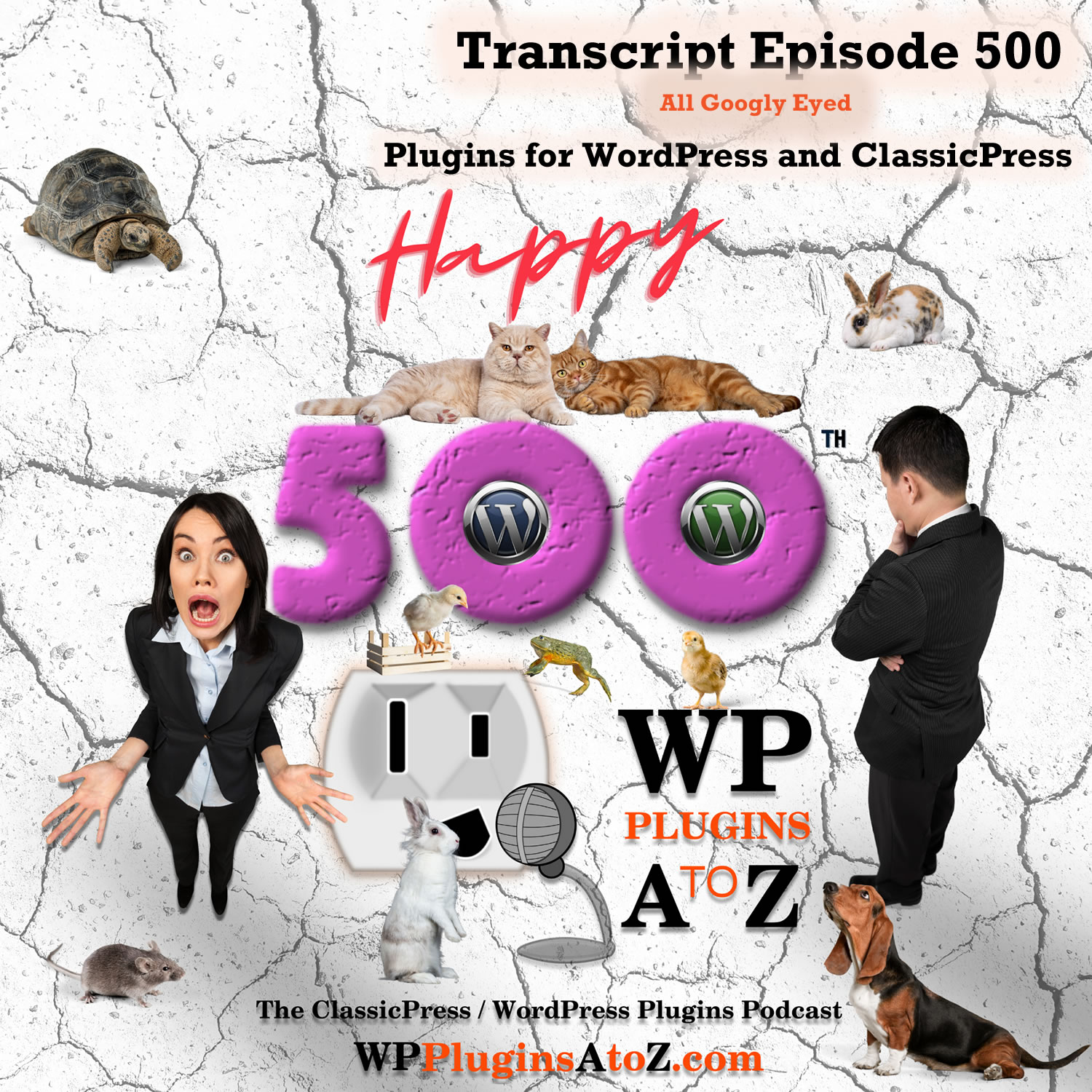 All Googly Eyed It's Episode 500 - We have plugins for Bitcoin, Animated Menu, Getting Sticky, Media Organization, Crypto Conversion, Multi Currency ....., and ClassicPress Options. It's all coming up on WordPress Plugins A-Z!