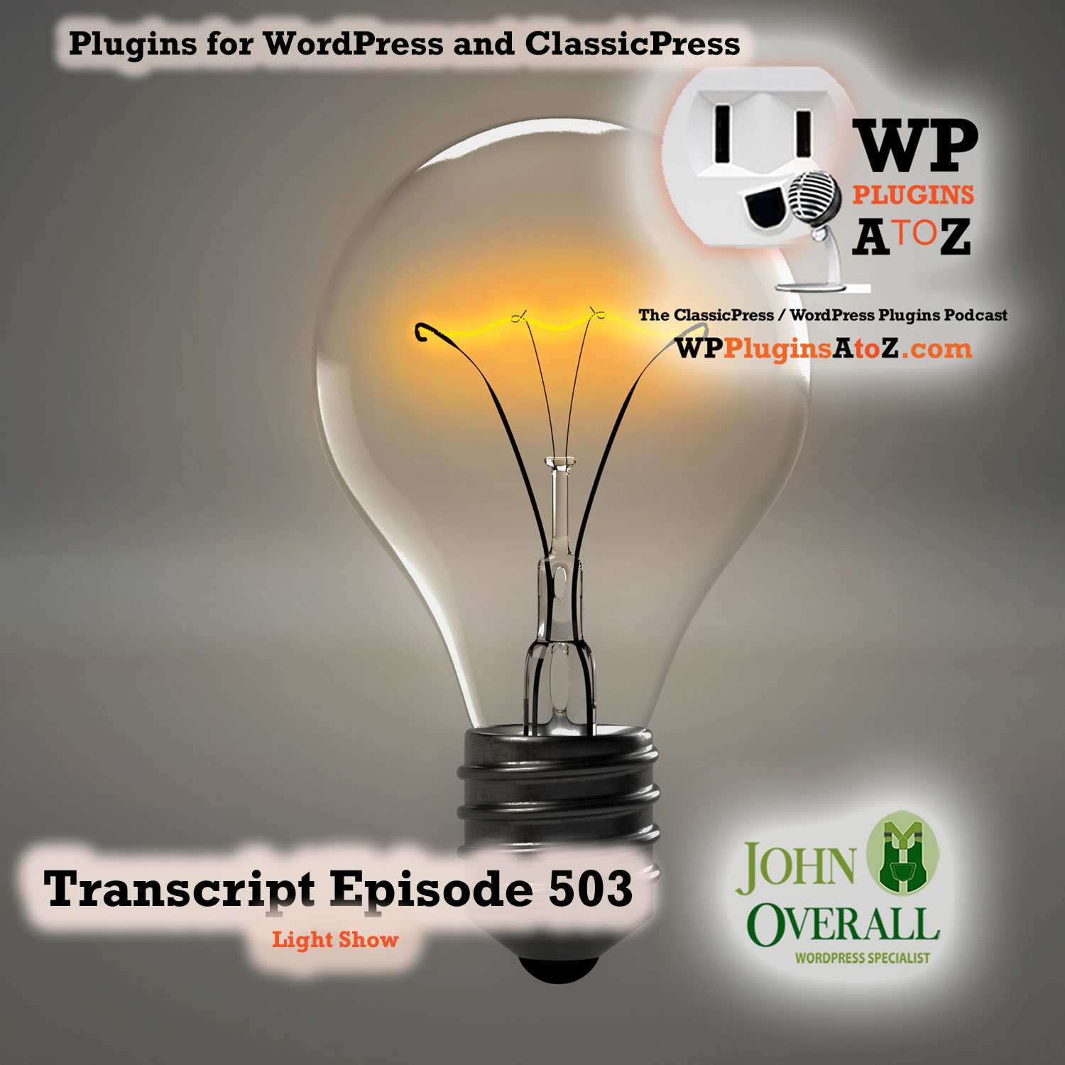It's a Light Show It's Episode 503 - We have plugins for Lightening your load....., and ClassicPress Options. It's all coming up on WordPress Plugins A-Z!