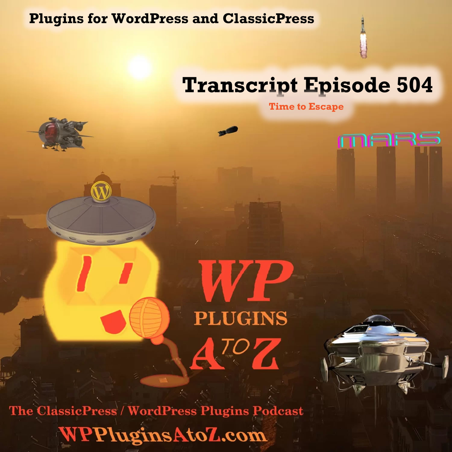 Time to Escape It's Episode 504 - We have plugins for Crypto, Duplication, Donations, Cookies, Videos....., and ClassicPress Options. It's all coming up on WordPress Plugins A-Z!