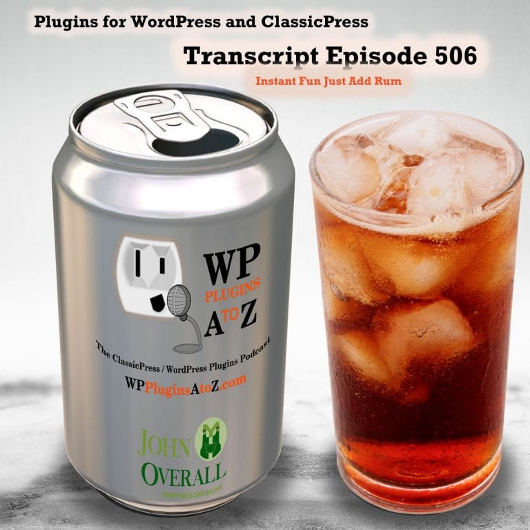 Instant Fun Just Add Rum It's Episode 506 - We have plugins for Cooking without Gas, Multiple personalities, Your Own Words, Getting Paid, Sliding Along, Blocking Ads...., and ClassicPress Options. It's all coming up on WordPress Plugins A-Z!