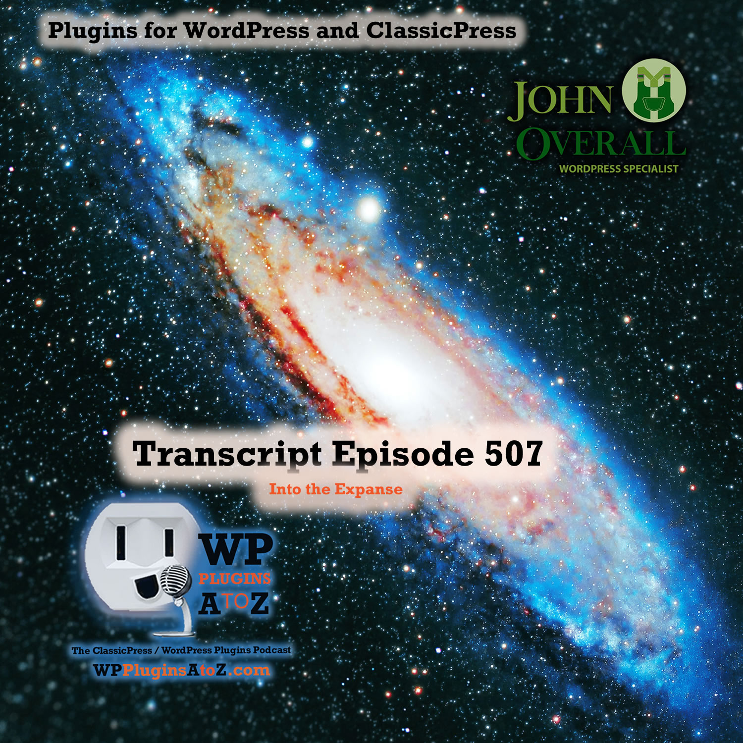 Into the Expanse It's Episode 507 - We have plugins for Stats, Links, Photos, Privacy Chat, Plugin notes...., and ClassicPress Options. It's all coming up on WordPress Plugins A-Z!