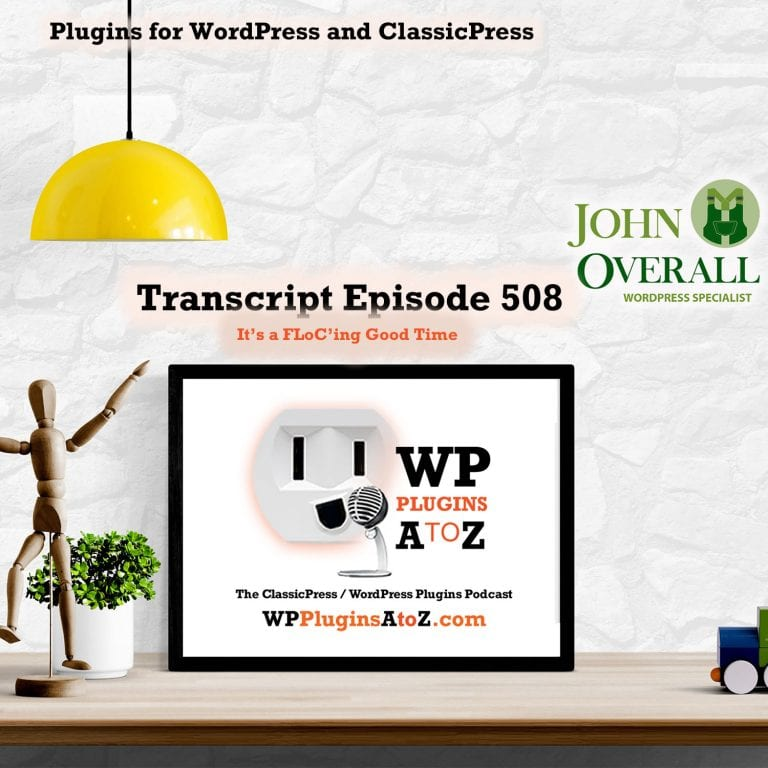 It's a FLoC'ing Good Time It's Episode 508 - We have plugins for Watching the Earth, Making Sure it Fits, Searching, Login Controls, Tracking Sales, Going FLoC'ing Crazy...., and ClassicPress Options. It's all coming up on WordPress Plugins A-Z!