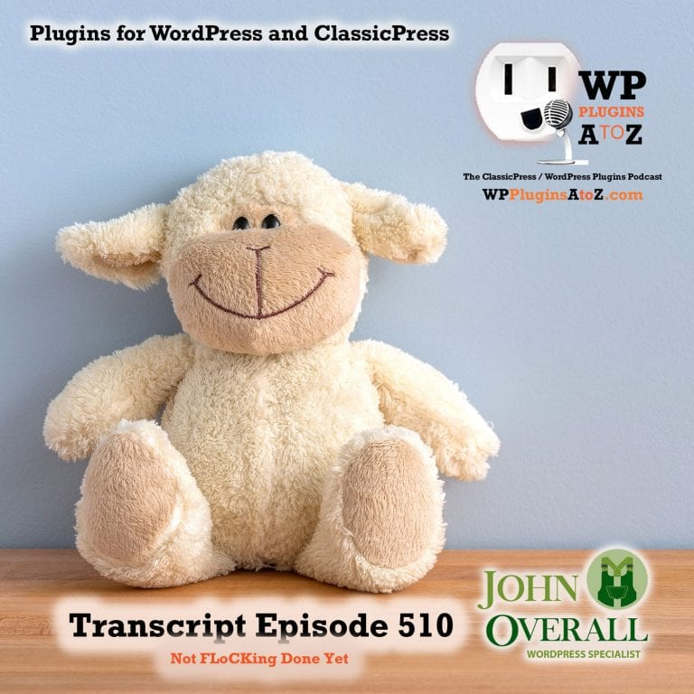 Not FLoCKing Done Yet It's Episode 510 - We have plugins for Stopping the Fullscreen, Starting Over, Custom Code, Limiting Admin Bar Access, Getting FLoCKing Excited, and ClassicPress Options. It's all coming up on WordPress Plugins A-Z!