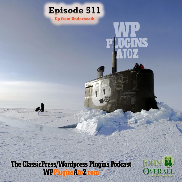 Up from Underneath It's Episode 511 - We have plugins for Tracking, Stopping the Berg, No ID for you, Web Apps, Predicting the Weather, WooCommerce Stock messages ..., and ClassicPress Options. It's all coming up on WordPress Plugins A-Z! Out of Stock Message for WooCommerce, Weather Forecast Widget, User Activity Tracking and Log, Disable Gutenberg, Super Progressive Web Apps, Remove Social ID for WP... and ClassicPress options on Episode 511.