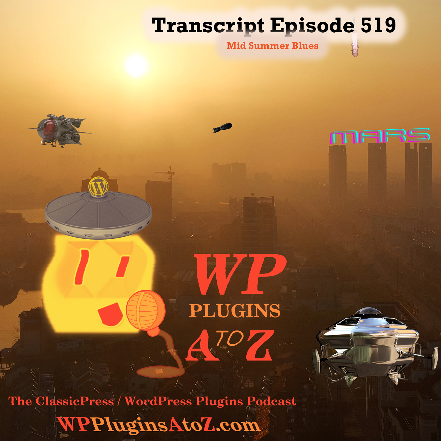 Mid Summer Blues It's Episode 519 - We have plugins for Time Wasting, Saving Time, Deliveries ... and ClassicPress Options. It's all coming up on WordPress Plugins A-Z!