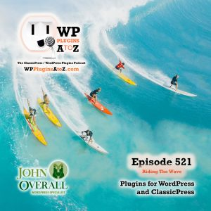 It's Episode 521 - We have plugins for Performance, Holy Scripture, Scrambling Text, Maintenance, Vouchers, Teleporting ... and ClassicPress Options.