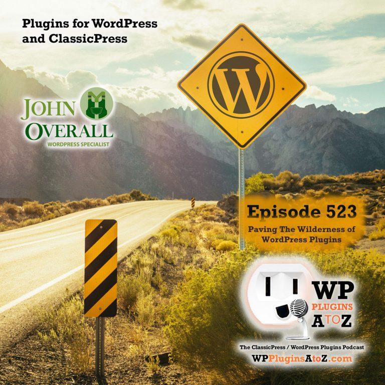 Episode 523 of WPPluginsAtoZ.con