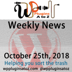 Round up of WordPress News and Tips October 23rd, 2018